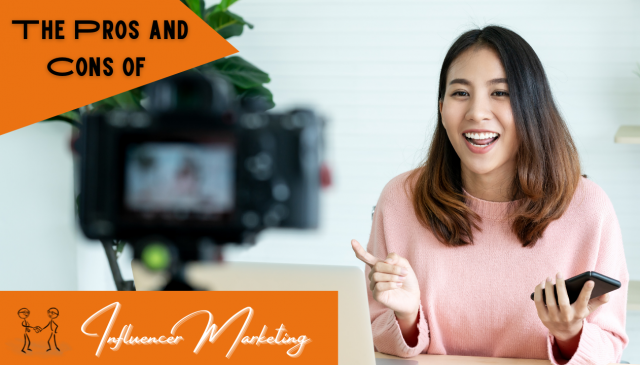 Pros and Cons of Influencer Marketing